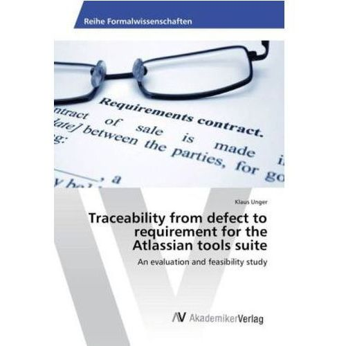 Traceability from defect to requirement for the Atlassian tools suite (9783639857351)