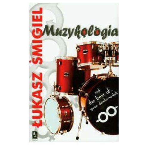 MUZYKOLOGIA CZYLI THE BEST OF...SPRAW DAMSKO-MĘSKICH, pozycja wydana w roku: 2009