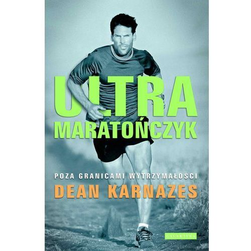 Ultramaratończyk - Dean Karnazes (ISBN 9788375792805)