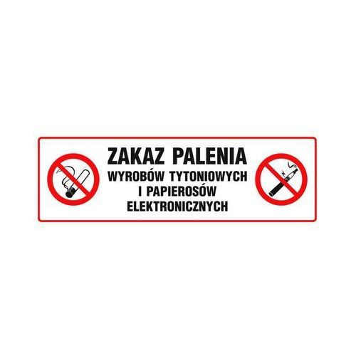 Znak informacyjny ZAKAZ PALENIA WYROBÓW TYTONIOWYCH I E-PAPIEROSÓW 10 x 30 cm (5901912823532)