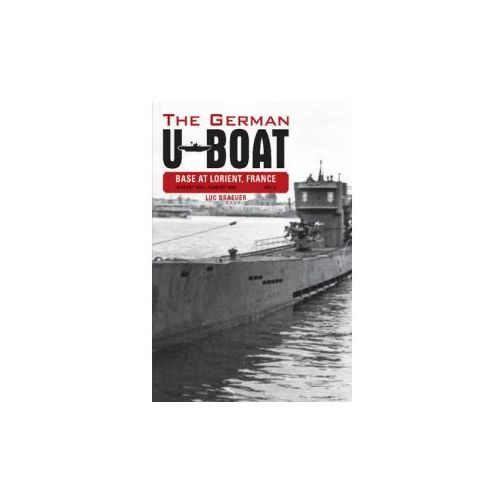 German U-Boat Base at Lorient France: August 1942-August 1943 (9780764348327)