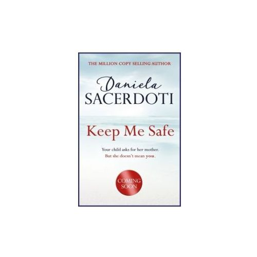 Keep Me Safe (Seal Island Book 1): The Million Copy Selling Author (9781472235015)