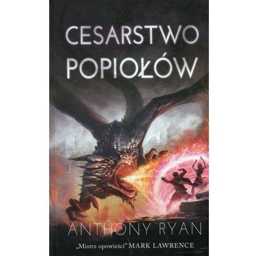 Draconis Memoria Tom 3 Cesarstwo Popiołów [Ryan Anthony], Anthony Ryan