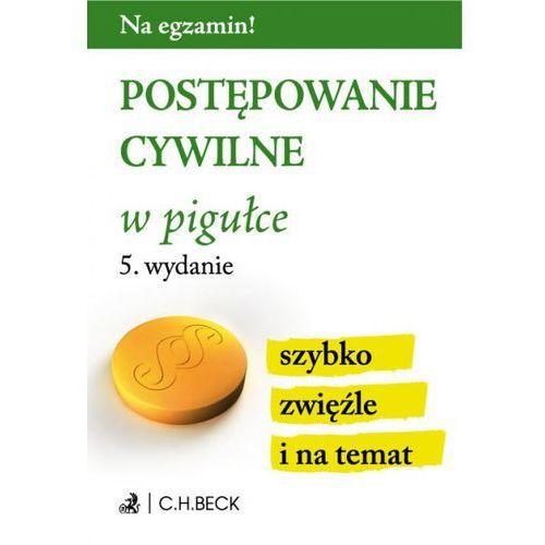 Postępowanie cywilne w pigułce - Aneta Gacka-Asiewicz, C.H. Beck