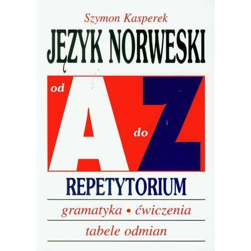 Język Norweski Od A Do Z. Repetytorium. Gramatyka, Ćwiczenia, Tabele Odmian, Kasperek, Szymon