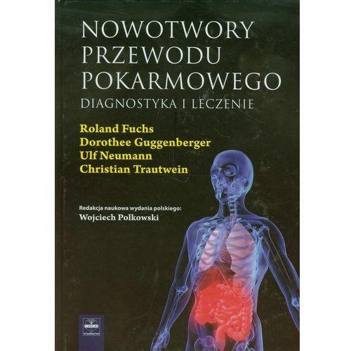Nowotwory przewodu pokarmowego. Diagnostyka i leczenie (2012)