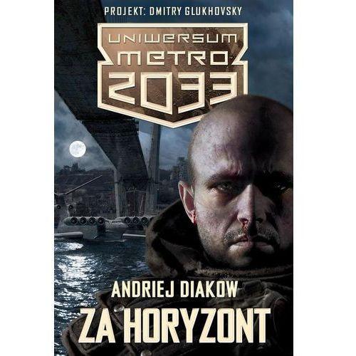 Uniwersum Metro 2033 Za horyzont - wyprzedaż, Insignis Media