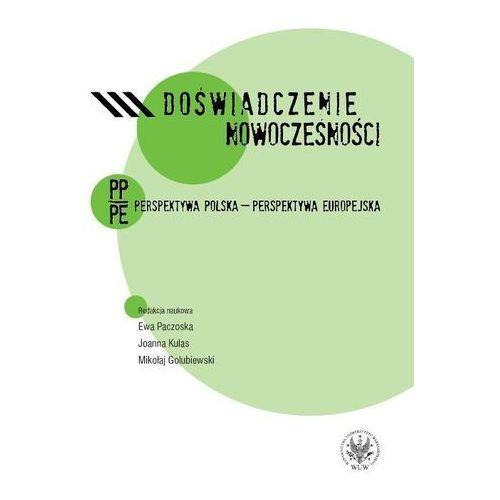 Doświadczenie nowoczesności. Perspektywa polska - perspektywa europejska, oprawa miękka