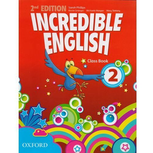 Incredible English 2. Second Edition. Class Book. Język angielski. Szkoła podstawowa