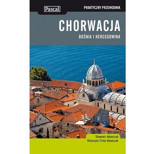 Chorwacja. Bośnia I Hercegowina. Praktyczny Przewodnik