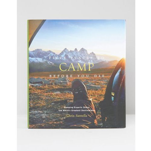 Fifty places to camp before you die book - multi, marki Books