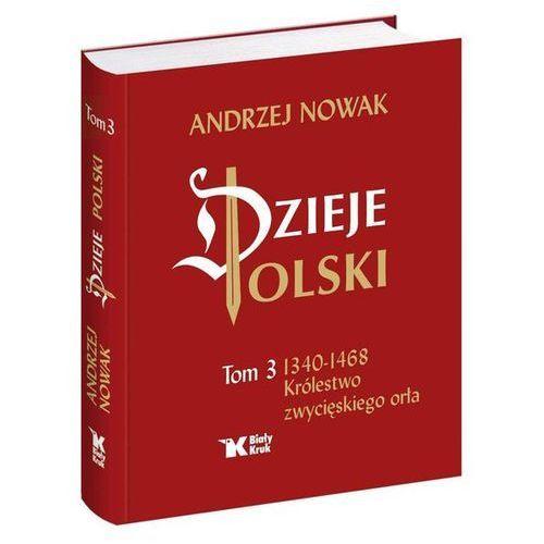 Dzieje Polski. Tom 3. Królestwo zwycięskiego orła, Biały Kruk