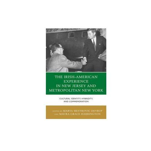 Irish American Experience in New Jersey and Metropolitan New York (9780739187814)