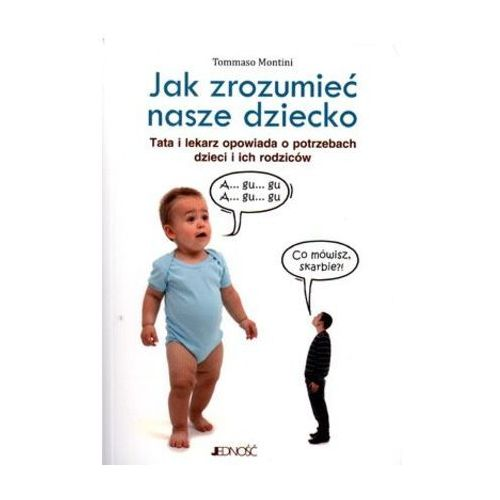 JAK ZROZUMIEĆ NASZE DZIECKO (oprawa miękka) (Książka) (184 str.)