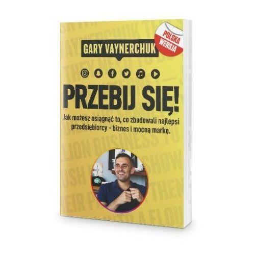 Przebij Się! - Gary Vaynerchuk (9788394981945)