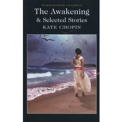 The Awakening Selected Stories, Kate Chopin