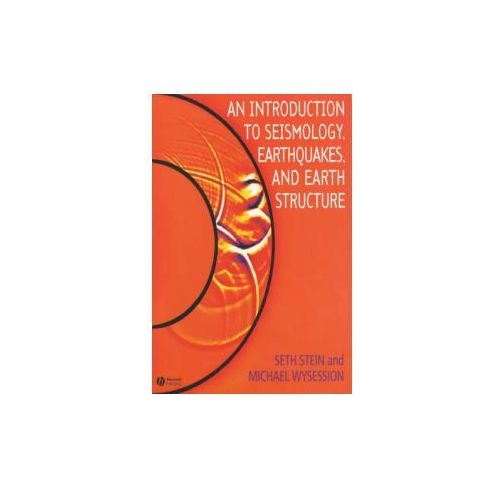 Introduction to Seismology, Earthquakes and Earth Structure (9780865420786)
