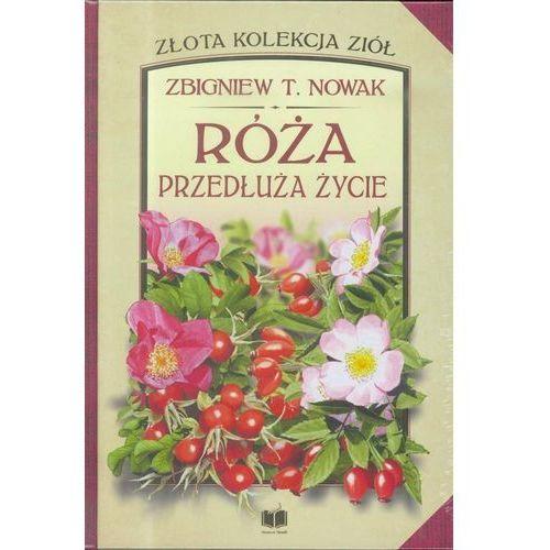 Róża. Przedłuża życie (160 str.)