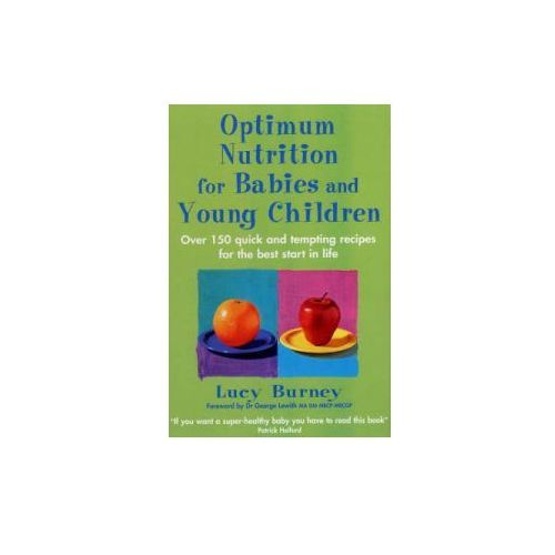 Optimum Nutrition For Babies And Young Children (9780749926229)