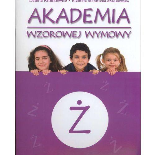 Akademia wzorowej wymowy Ż - ćwiczenia logopedyczne z naklejkami (2013)