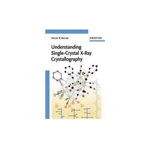 Understanding Single-Crystal X-Ray Crystallography (ISBN 9783527327942)