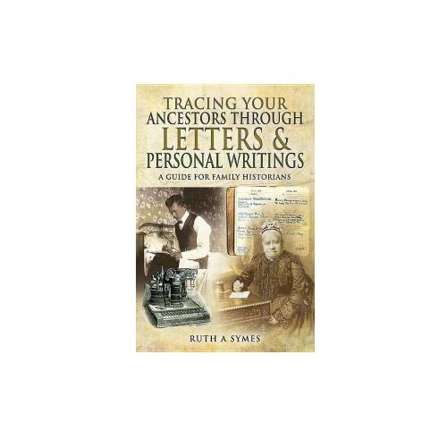 Tracing Your Ancestors Through Letters and Personal Writings (9781473855434)