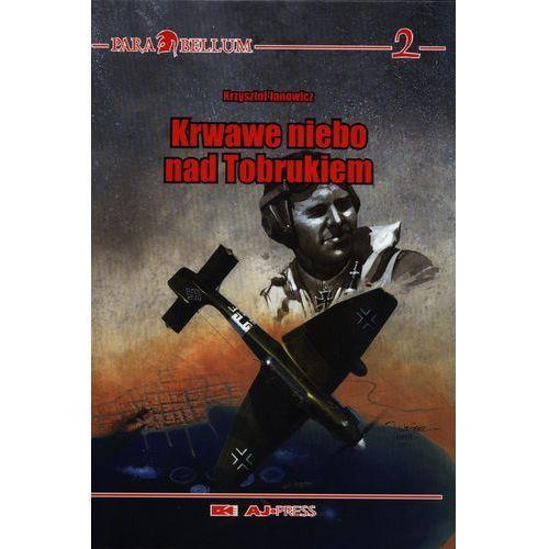 Krwawe niebo nad Tobrukiem - Krzysztof Janowicz, rok wydania (2011)