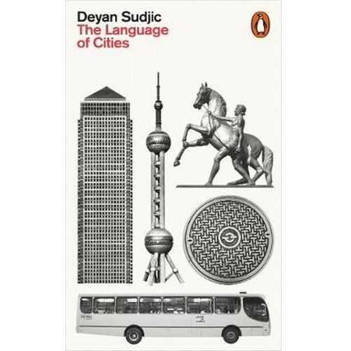 The Language of Cities - Deyan Sudjic, Sudjic Deyan