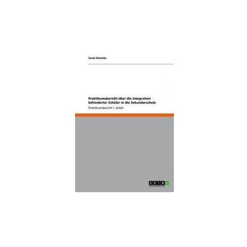Praktikumsbericht über die Integration behinderter Schüler in die Sekundarschule