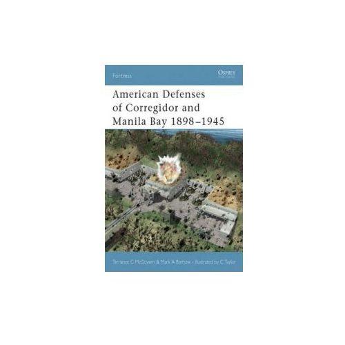 American Defenses of Corregidor and Manila Bay 1898-1945