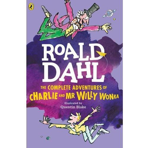 Complete Adventures of Charlie and Mr Willy Wonka, Dahl Roald