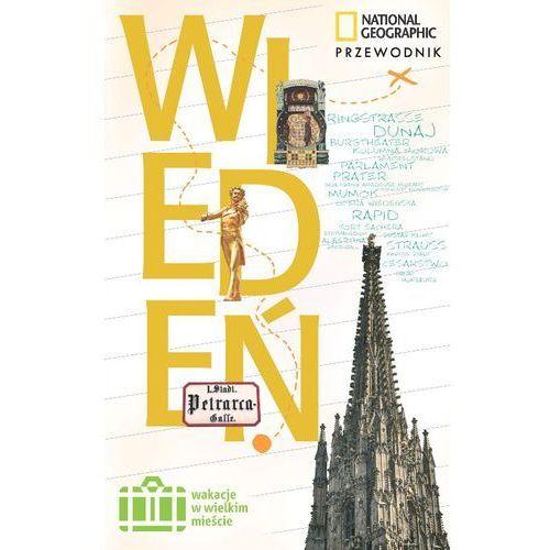 Przewodnik National Geographic Wiedeń Wakacje w wielkim mieście (9788375964653)
