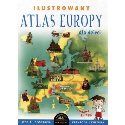 Ilustrowany atlas Europy dla dzieci - Praca zbiorowa, oprawa twarda