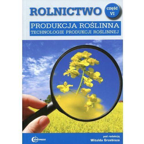 Rolnictwo cz. VI Produkcja roślinna HORTPRESS (504 str.)
