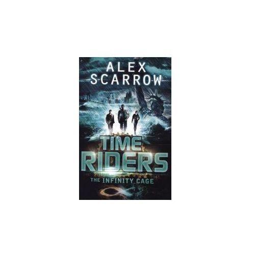 Timeriders: the Infinity Cage - Wysyłka od 5,99 - kupuj w sprawdzonych księgarniach !!!, Alex Scarrow