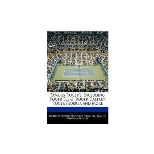 Famous Roger's, Including Roger Ebert, Roger Daltrey, Roger Federer and More