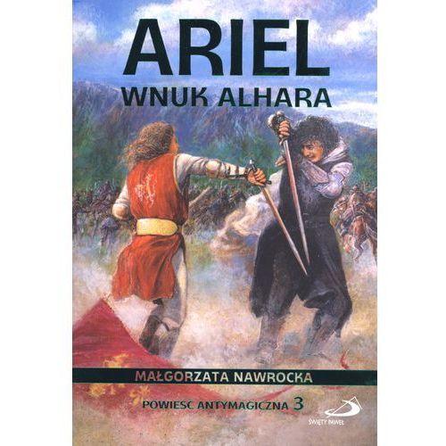 ARIEL. WNUK ALHARA. POWIEŚĆ ANTYMAGICZNA 3, oprawa broszurowa
