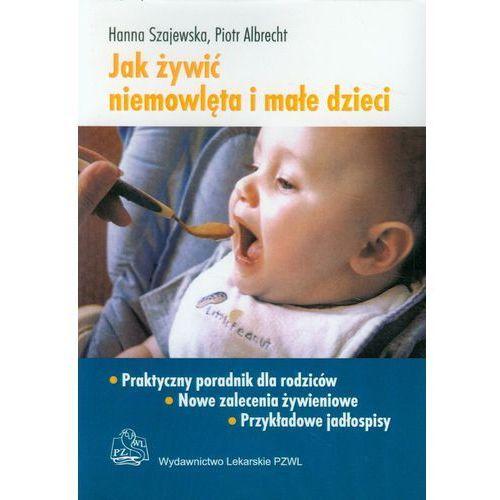 Jak żywić niemowlęta i małe dzieci (ilość stron 104)