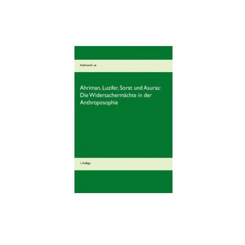 Ahriman, Luzifer, Sorat und Asuras: Die Widersachermächte in der Anthroposophie
