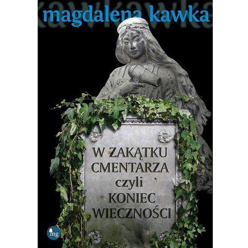 W zakątku cmentarza czyli koniec wieczności, MG