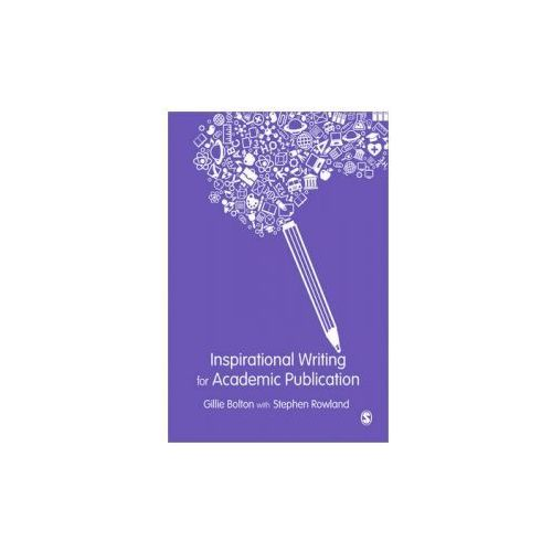 Inspirational Writing for Academic Publication (9781446282373)