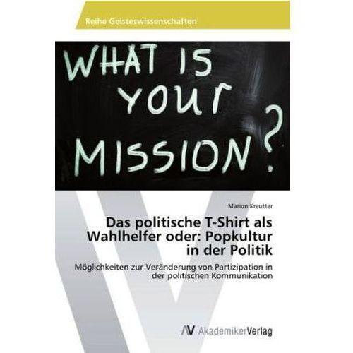 Das politische T-Shirt als Wahlhelfer oder: Popkultur in der Politik
