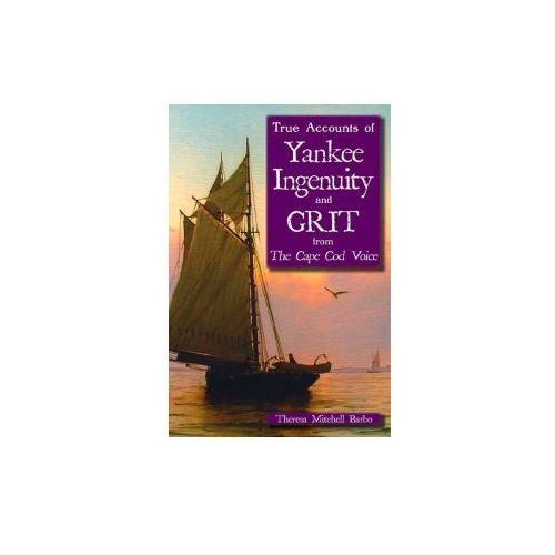 True Accounts of Yankee Ingenuity and Grit from the Cape Cod Voice (9781596292239)