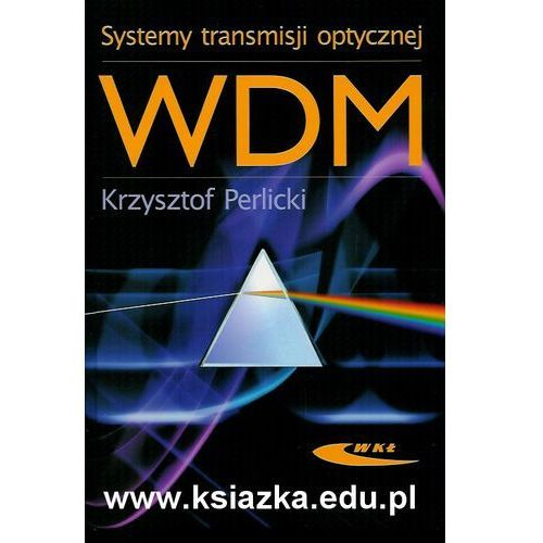 Systemy Transmisji Optycznej Wdm (254 str.)