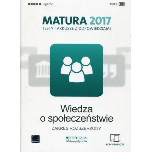 OKAZJA - Matura 2017. Testy i Arkusze. Wiedza o Społeczeństwie. Zakres Rozszerzony (356 str.)