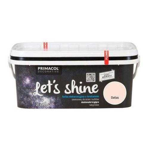 Farba dekoracyjna Primacol Let's Shine Dallas 2 l, 016133