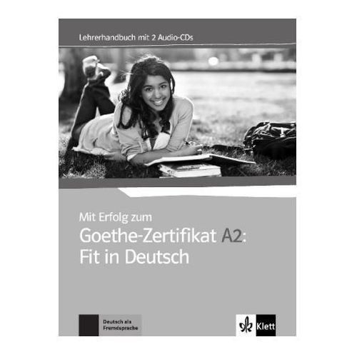 Mit Erfolg zum Goethe-Zertifikat A2: Fit in Deutsch - Lehrerhandbuch + 2 Audio-CDs, Lektorklett