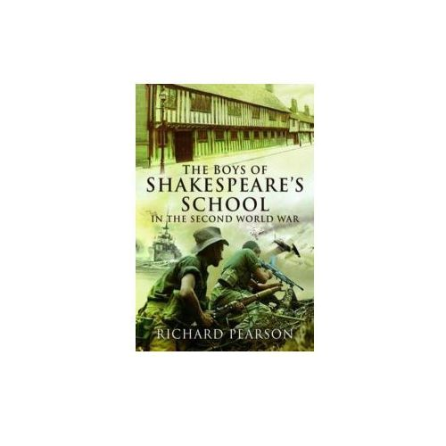 Boys of Shakespeare's School in the Second World War (9781781591529)