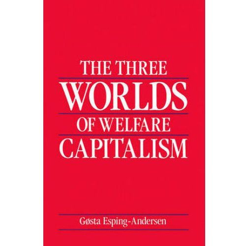 THREE WORLDS OF WELFARE CAPITALISM, Gosta Esping-Andersen