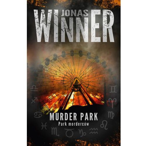 Murder Park. Park morderców - Jonas Winner DARMOWA DOSTAWA KIOSK RUCHU (480 str.)